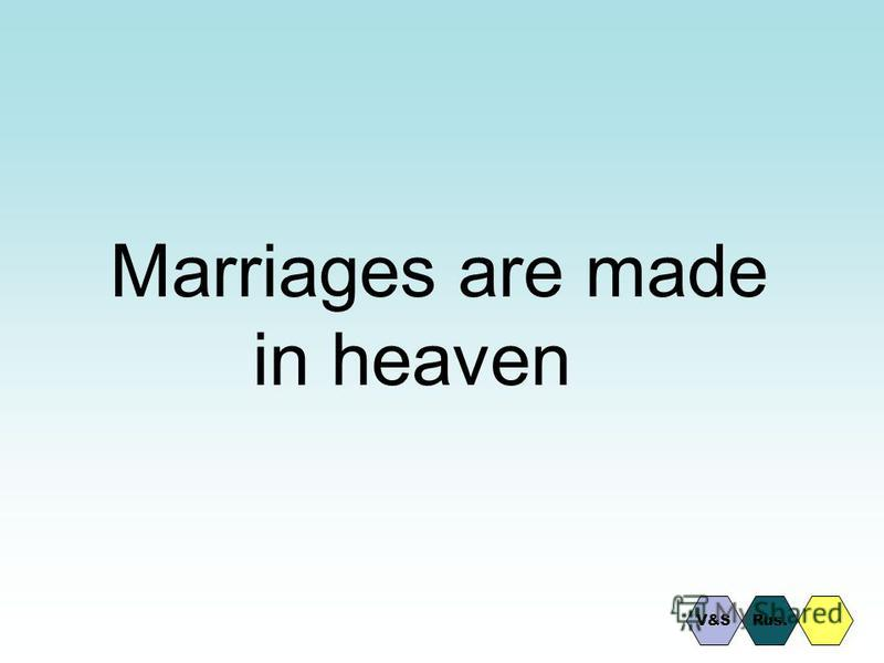 Marriages are made in heaven V&SRus.