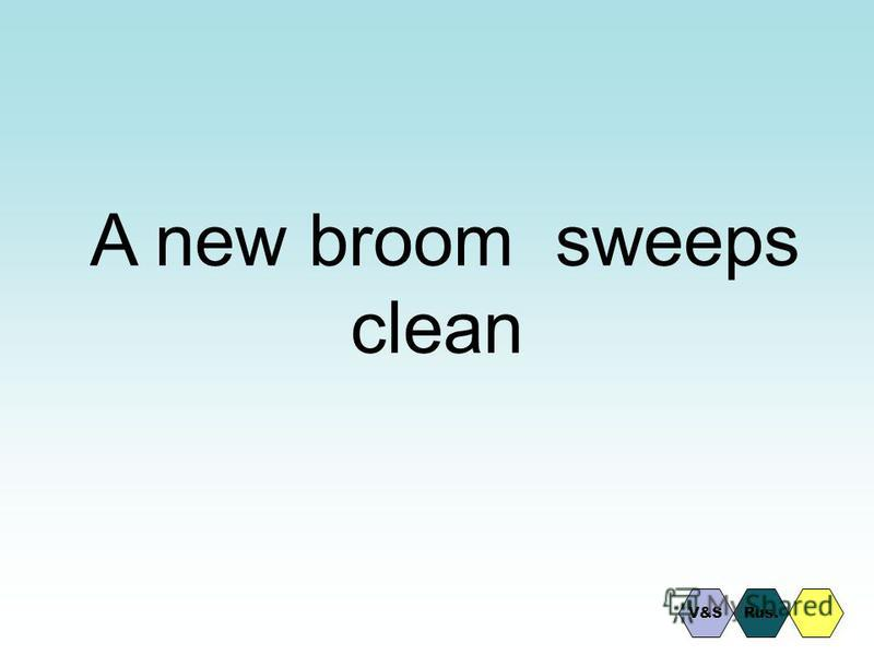 A new broom sweeps clean V&SRus.