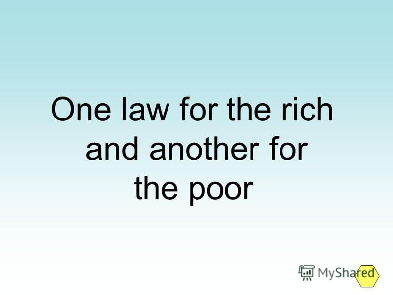 One law for the rich and another for the poor