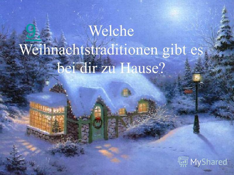 9. Welche Weihnachtstraditionen gibt es bei dir zu Hause?