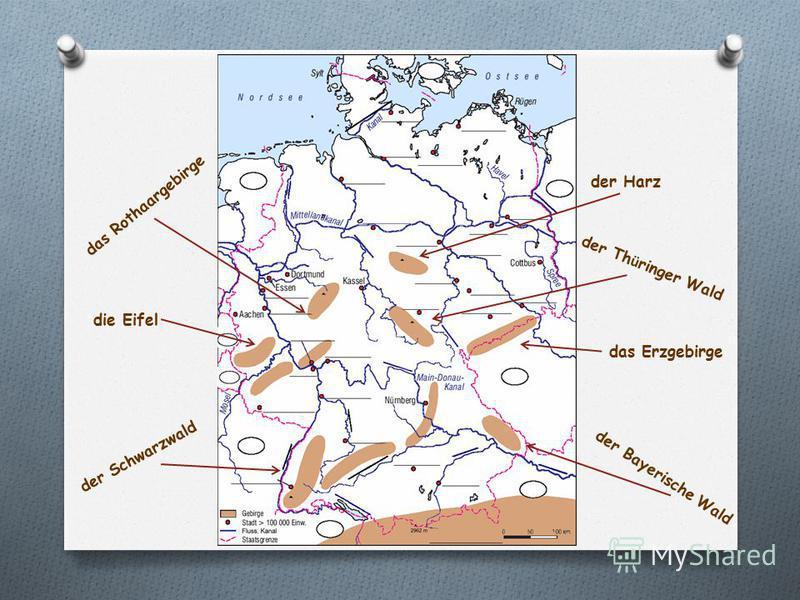 der Harz der Schwarzwald der Bayerische Wald der Th ü ringer Wald das Erzgebirge die Eifel das Rothaargebirge