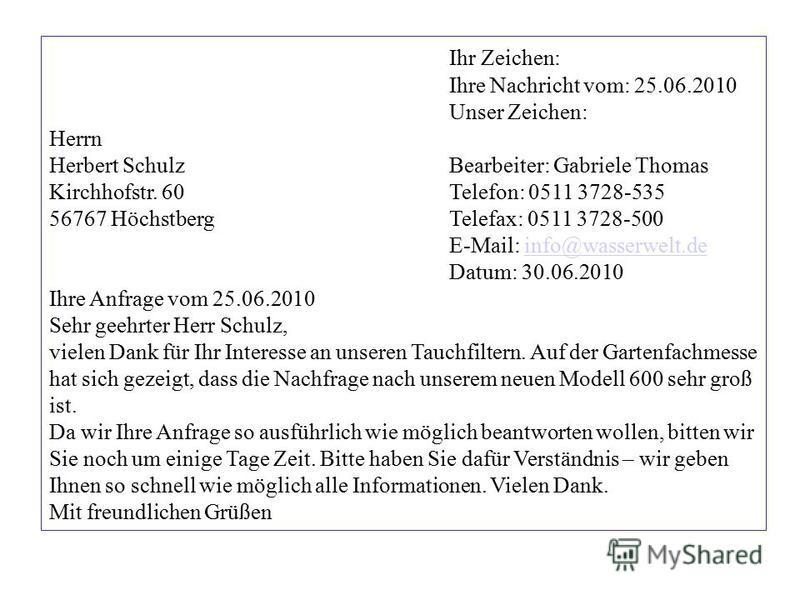 Ihr Zeichen: Ihre Nachricht vom: 25.06.2010 Unser Zeichen: Herrn Herbert SchulzBearbeiter: Gabriele Thomas Kirchhofstr. 60Telefon: 0511 3728-535 56767 HöchstbergTelefax: 0511 3728-500 E-Mail: info@wasserwelt.deinfo@wasserwelt.de Datum: 30.06.2010 Ihr