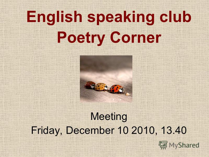 English speaking club Poetry Corner Meeting Friday, December 10 2010, 13.40