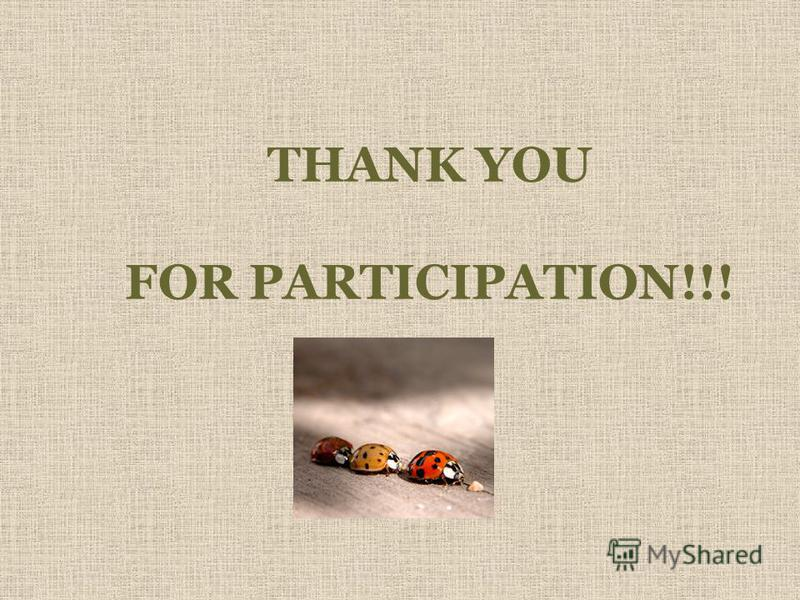 THANK YOU FOR PARTICIPATION!!!