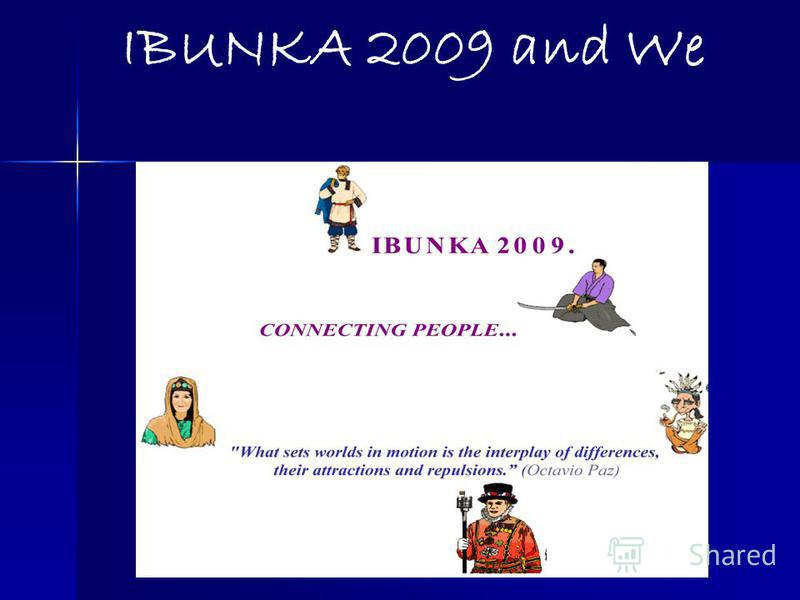 IBUNKA 2009 and We