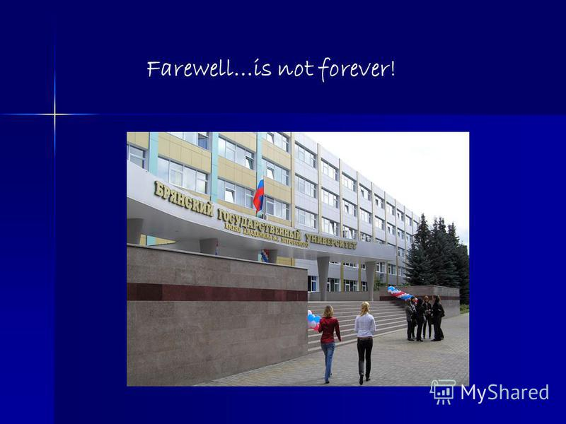 Farewell…is not forever!