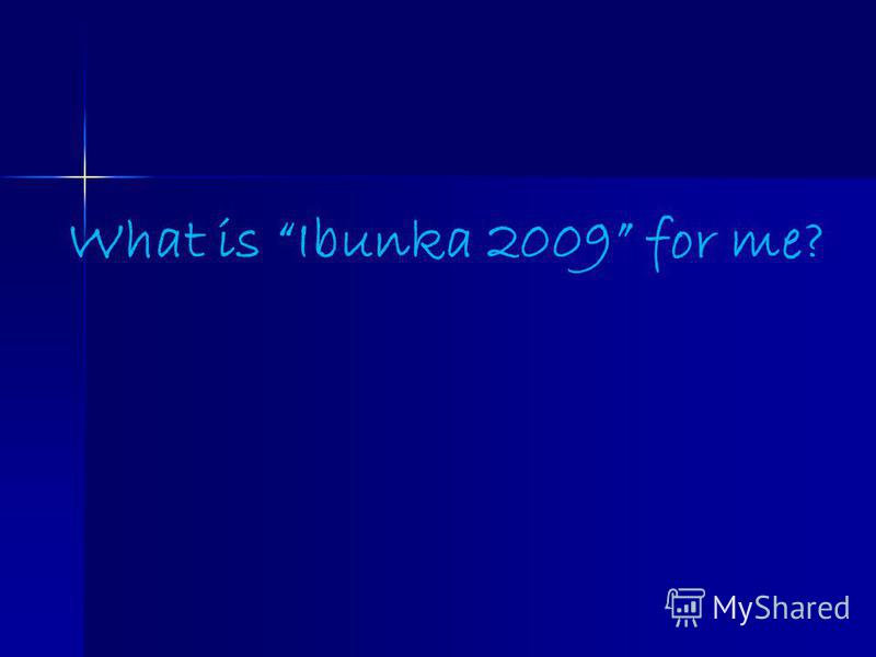 What is Ibunka 2009 for me?