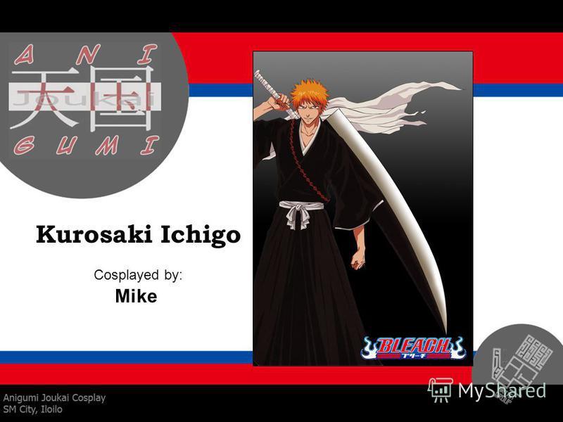 Kurosaki Ichigo Cosplayed by: Mike
