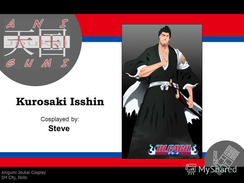 Kurosaki Isshin Cosplayed by: Steve
