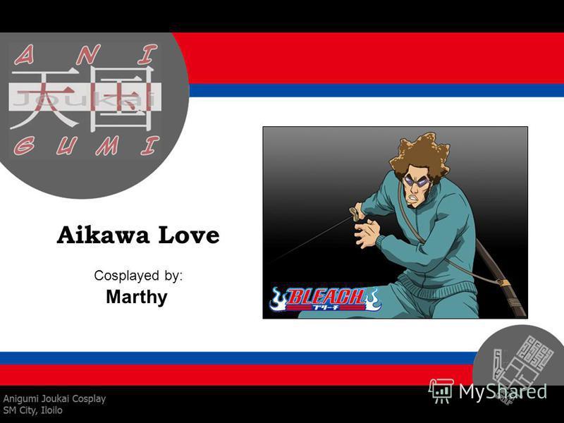 Aikawa Love Cosplayed by: Marthy