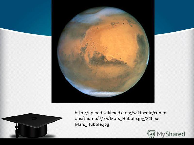 http://upload.wikimedia.org/wikipedia/comm ons/thumb/7/76/Mars_Hubble.jpg/240px- Mars_Hubble.jpg