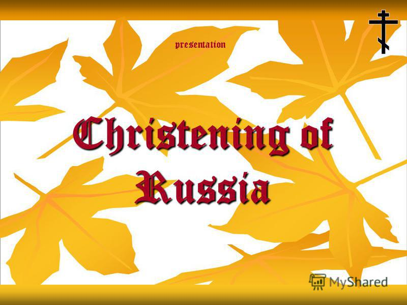 Christening of Russia presentation