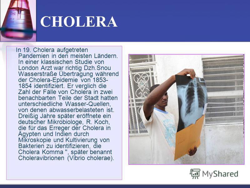 CHOLERA In 19. Cholera aufgetreten Pandemien in den meisten Ländern. In einer klassischen Studie von London Arzt war richtig Dzh.Snou Wasserstraße Übertragung während der Cholera-Epidemie von 1853- 1854 identifiziert. Er verglich die Zahl der Fälle v