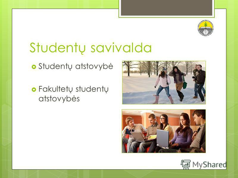 Studentų savivalda Studentų atstovybė Fakultetų studentų atstovybės