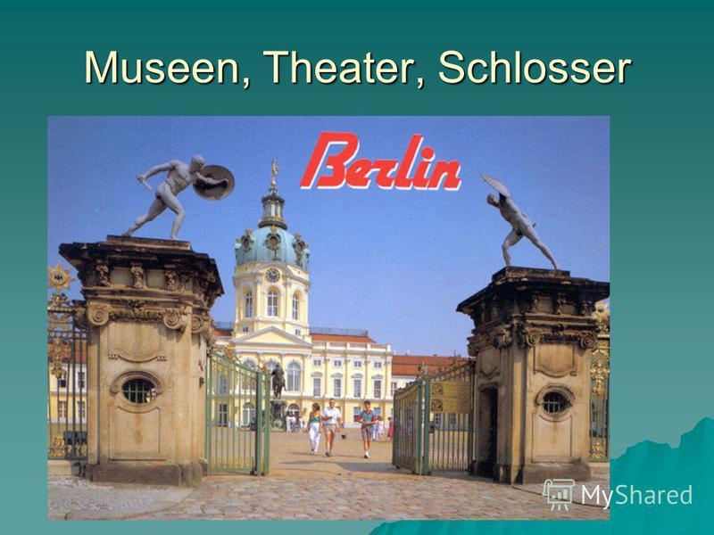Museen, Theater, Schlosser