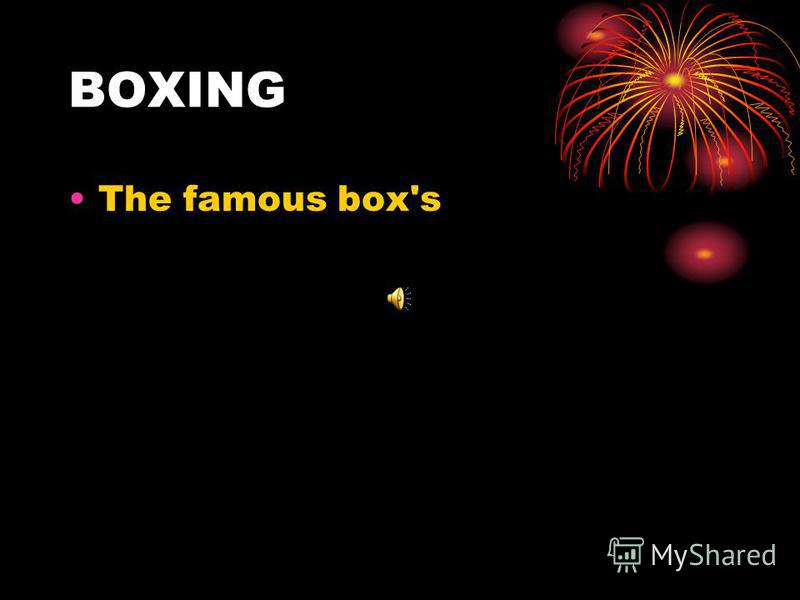 Basketball –Boxing The famous box's The famous box's
