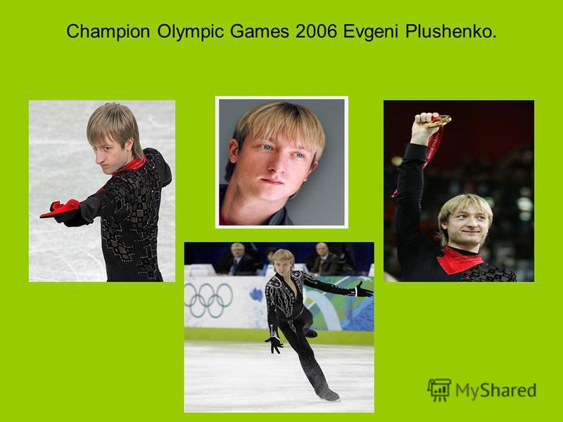 Champion Olympic Games 2006 Evgeni Plushenko.