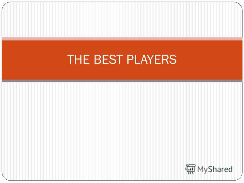 THE BEST PLAYERS
