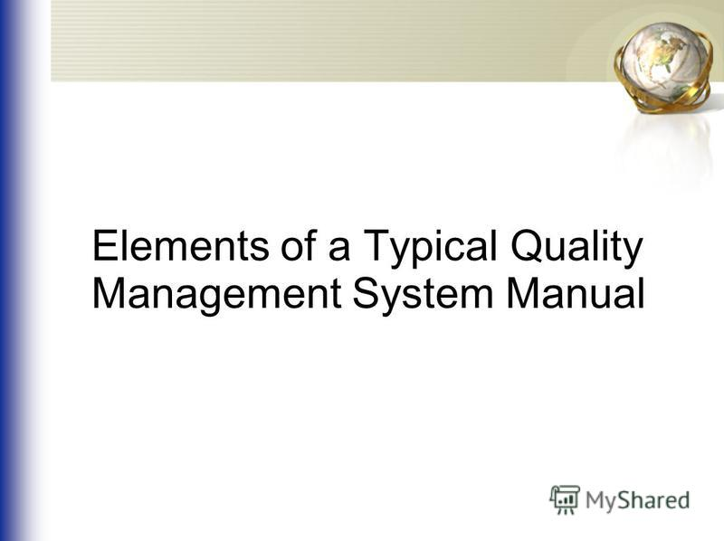 Elements of a Typical Quality Management System Manual
