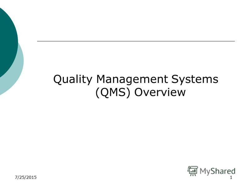 7/25/20151 Quality Management Systems (QMS) Overview