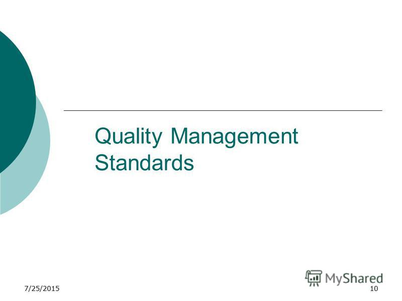 7/25/201510 Quality Management Standards