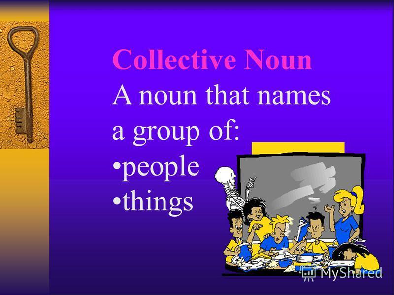 Plural Noun A noun that names more than one: person place thing idea