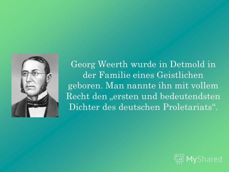 Georg Weerth (1822 – 1856)