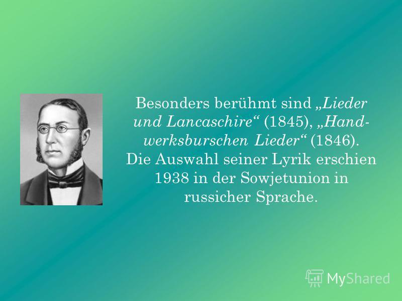 Georg Weerth wurde in Detmold in der Familie eines Geistlichen geboren. Man nannte ihn mit vollem Recht den ersten und bedeutendsten Dichter des deutschen Proletariats.