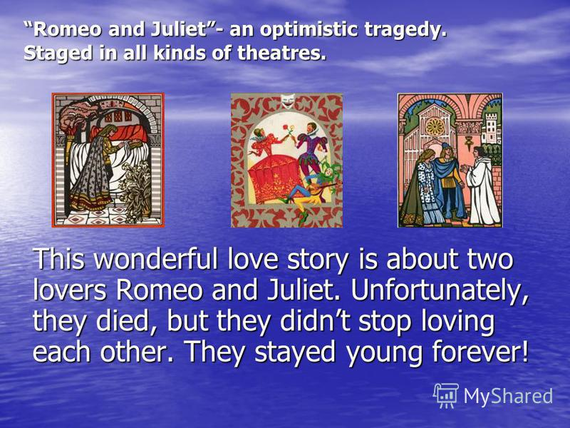 Who were the most romantic and tragic Lovers? Romeo and Juliet