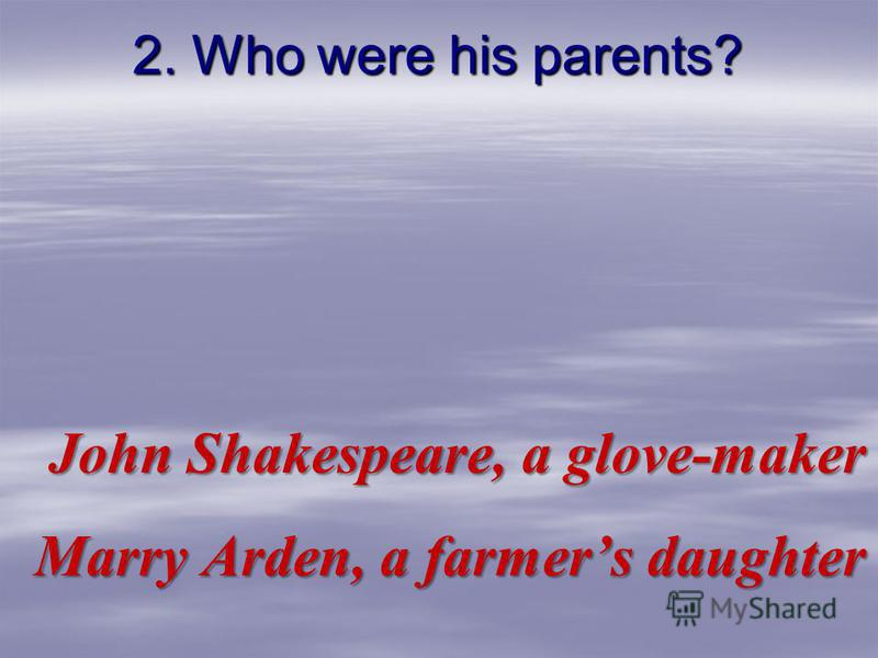 1. When and where was Shakespeare born? On April 23, 1564 in Stratford-upon-Avon