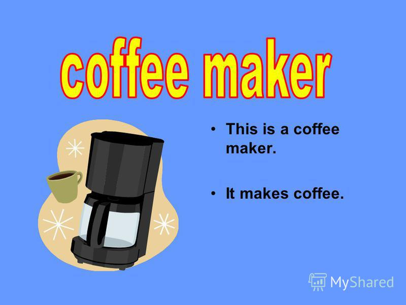 This is a coffee maker. It makes coffee.