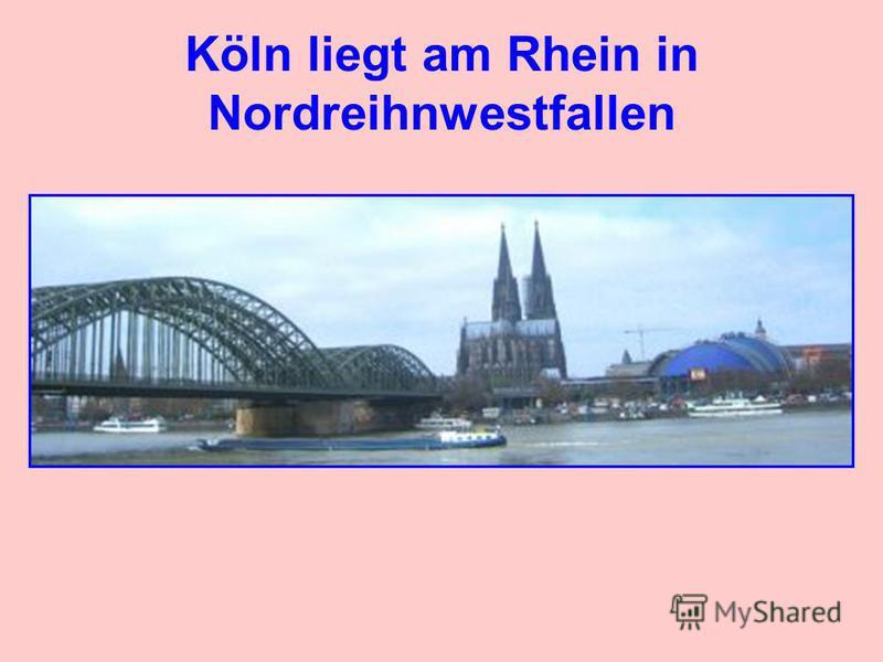 Köln liegt am Rhein in Nordreihnwestfallen