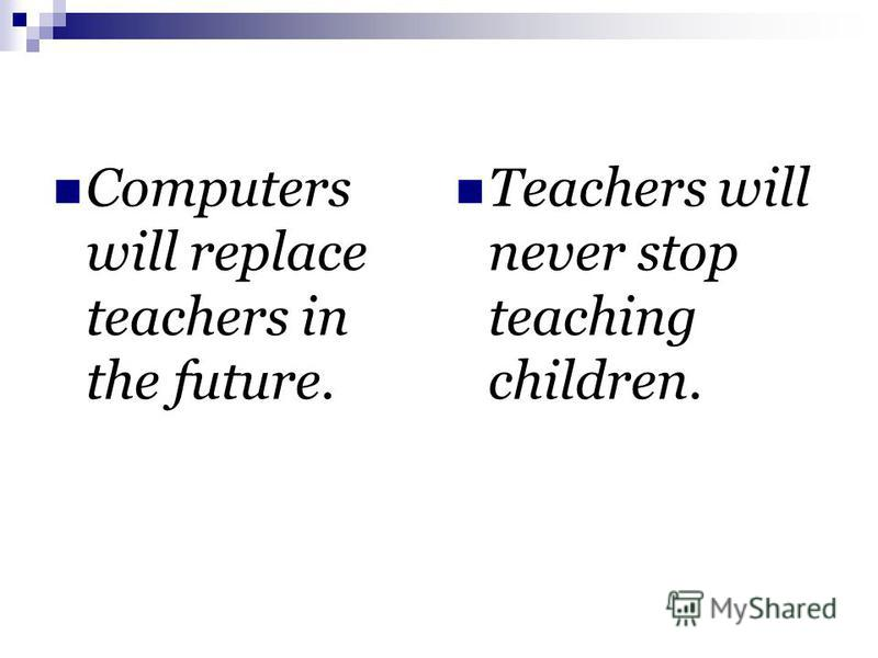 essay on can technology replace teachers Why should teachers not be replaced by computers update cancel ad by better buys can technology replace teachers will computer replace school.