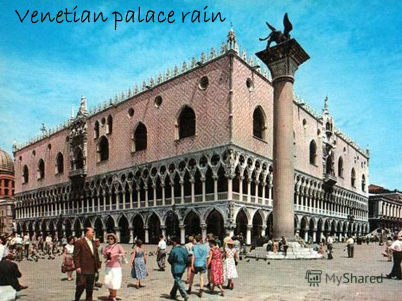 Venetian palace rain