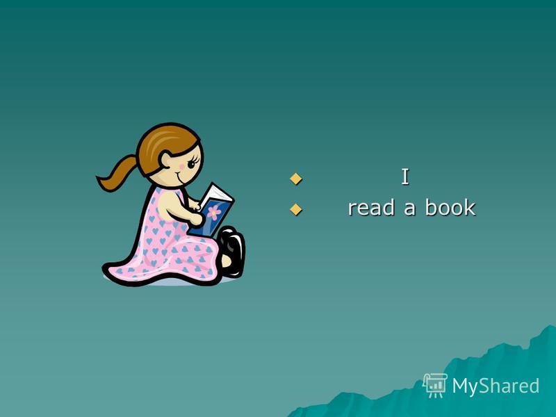 I I read a book read a book
