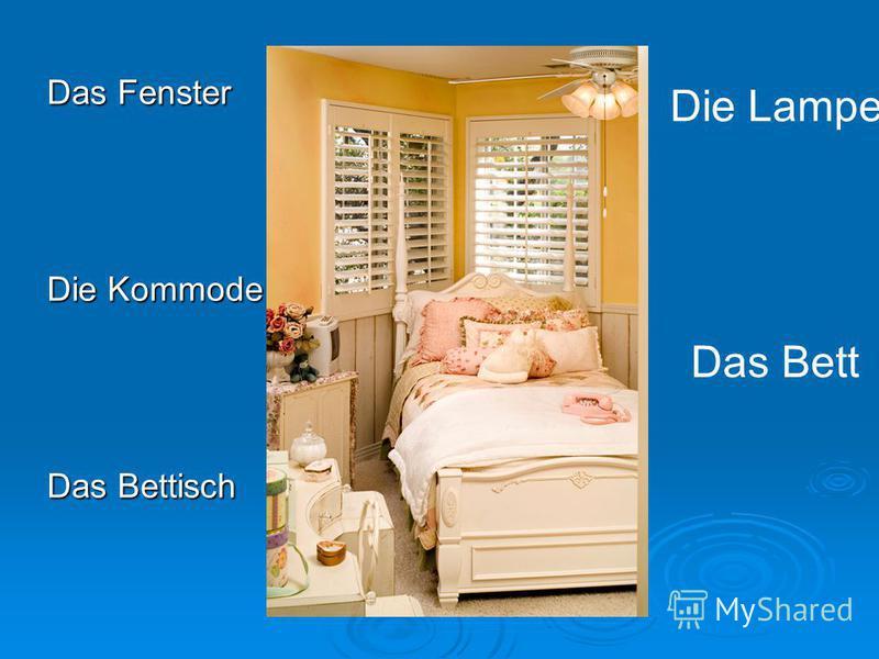 Das Fenster Die Kommode Das Bettisch Das Bett Die Lampe