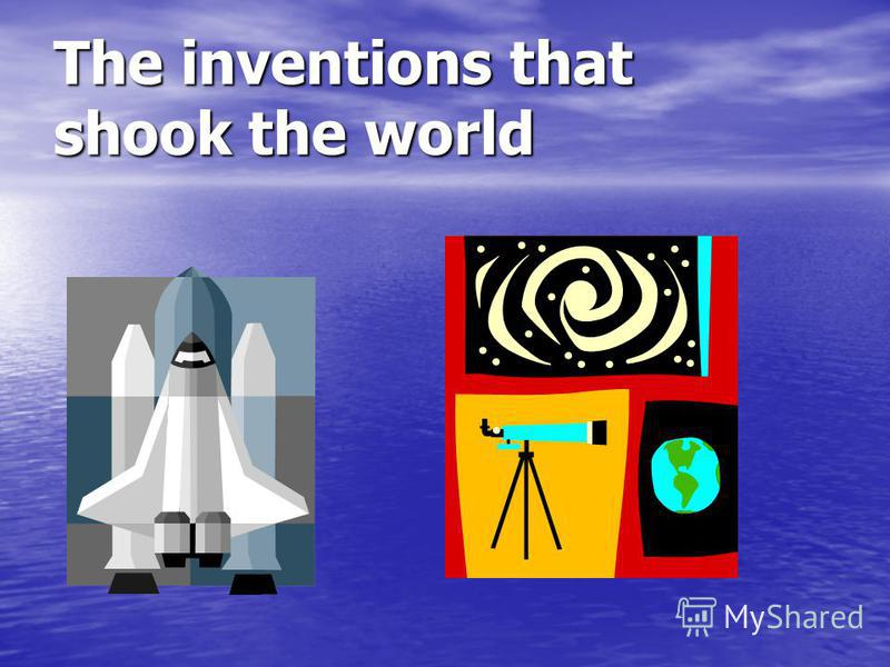 The inventions that shook the world