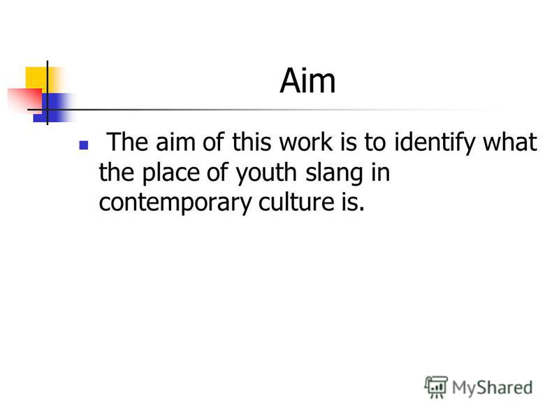 Aim The aim of this work is to identify what the place of youth slang in contemporary culture is.