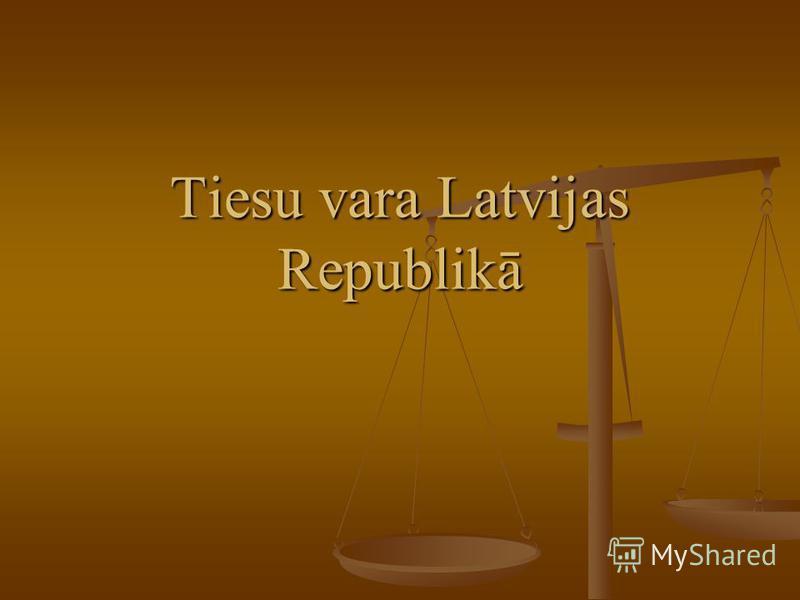 Tiesu vara Latvijas Republikā