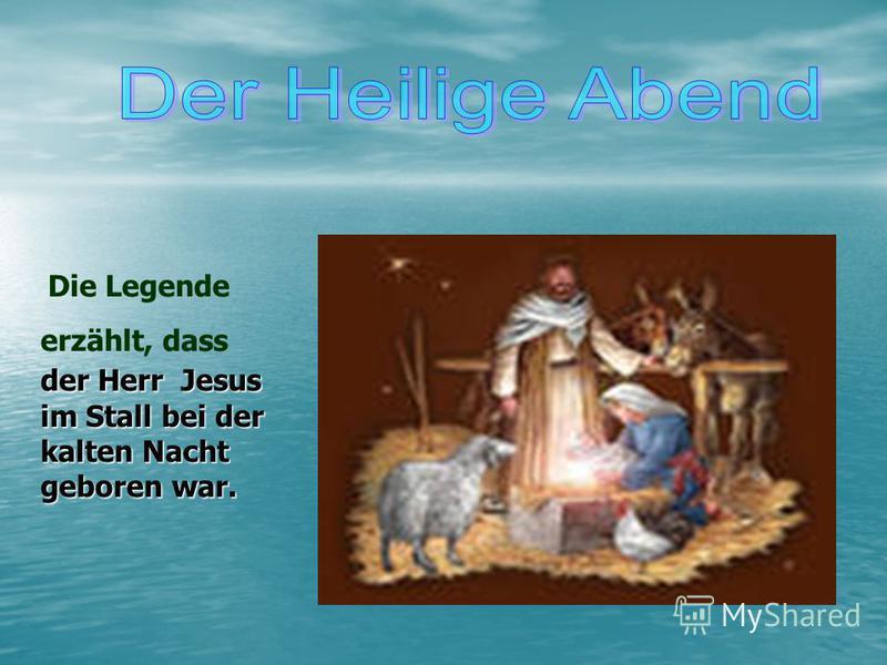 der Herr Jesus im Stall bei der kalten Nacht geboren war. Die Legende erzählt, dass der Herr Jesus im Stall bei der kalten Nacht geboren war.