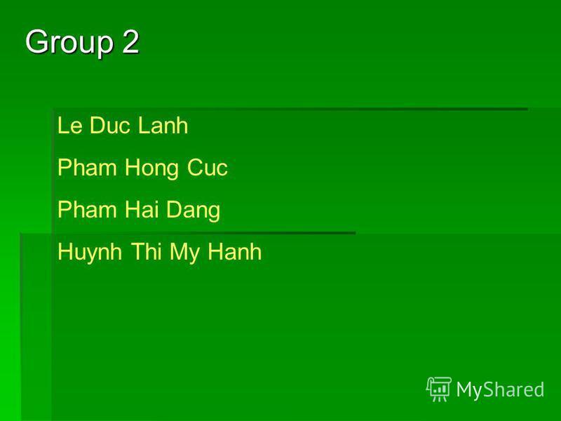 Group 2 Le Duc Lanh Pham Hong Cuc Pham Hai Dang Huynh Thi My Hanh