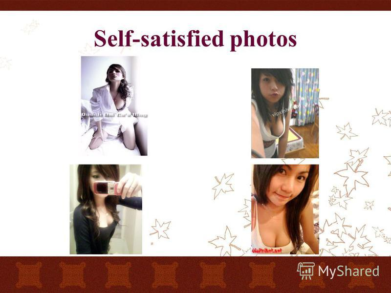 Self-satisfied photos