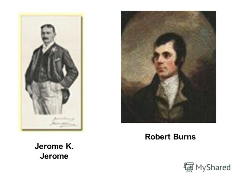 Jerome K. Jerome Robert Burns