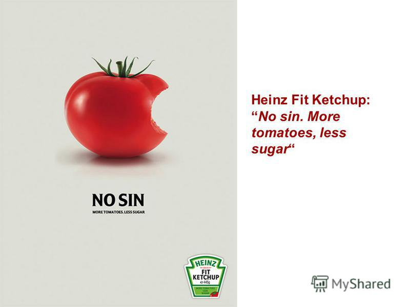 Heinz Fit Ketchup:No sin. More tomatoes, less sugar