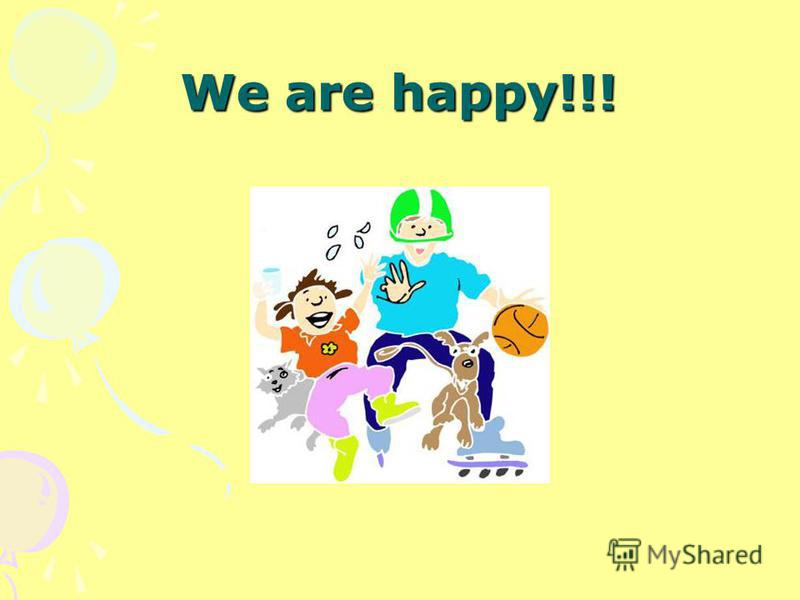 We are happy!!!