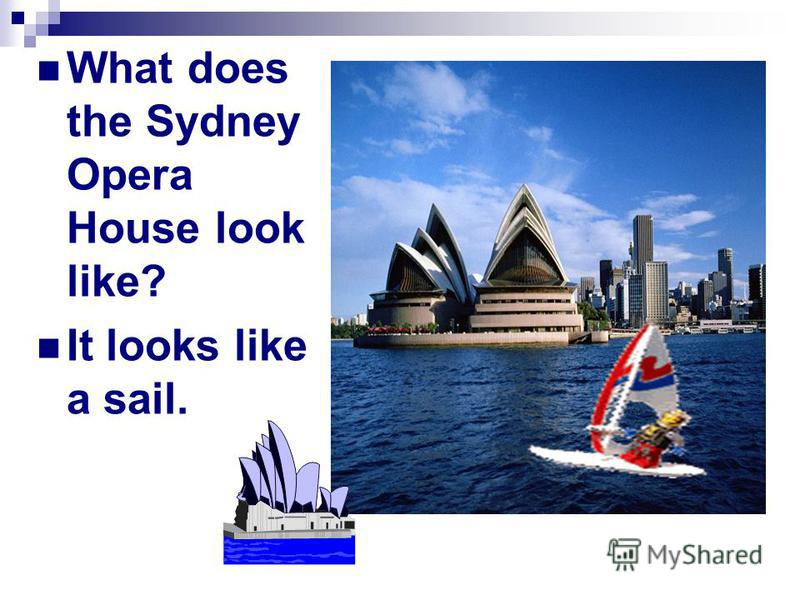 What does the Sydney Opera House look like? It looks like a sail.