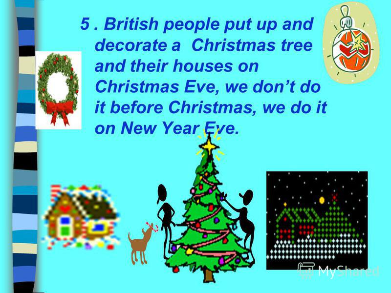 4. British children act in nativity plays, Russian children dont do it.