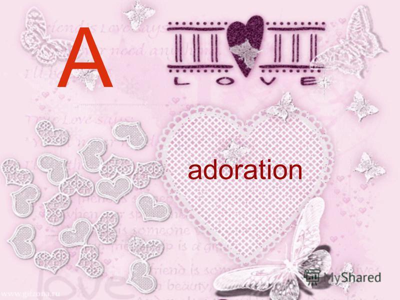 A adoration