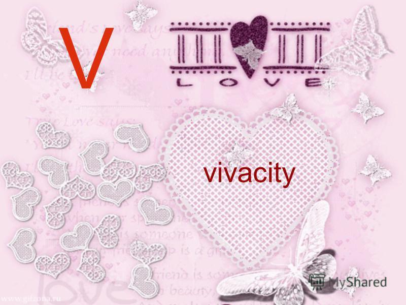 V vivacity
