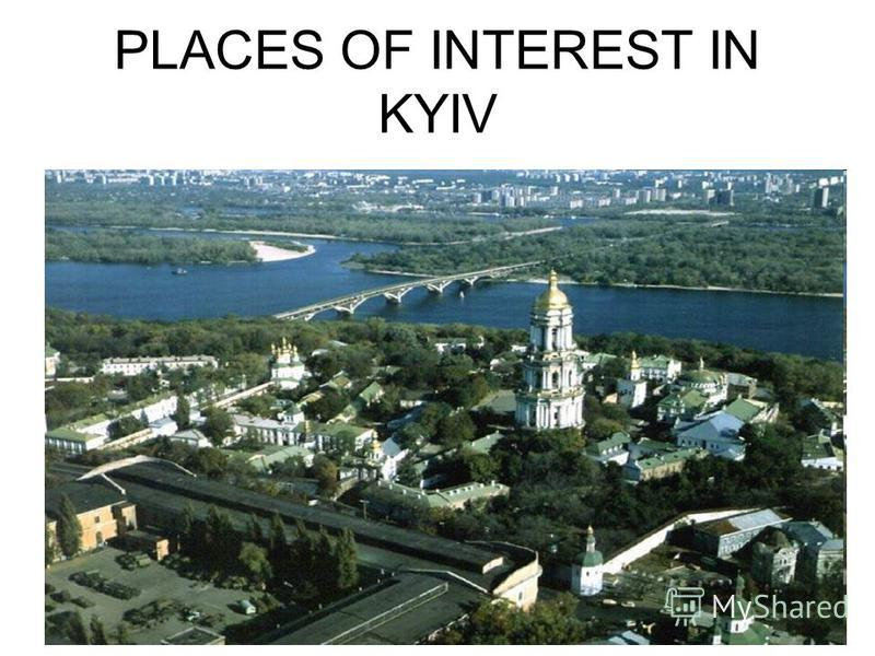 PLACES OF INTEREST IN KYIV